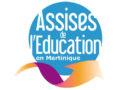 ASSISES DE L'ÉDUCATION – MARTINIQUE (février 2021)